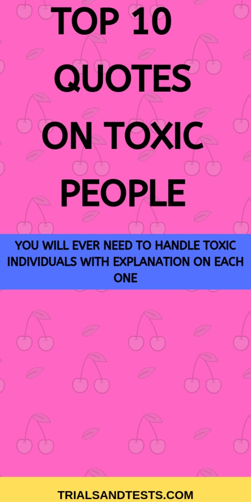 Top 10 quotes on toxic people