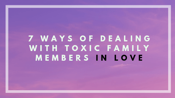 dealing with toxic family members