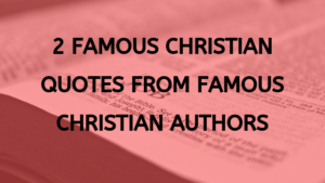 21 Famous Christian Quotes From Famous Christian Authors ...