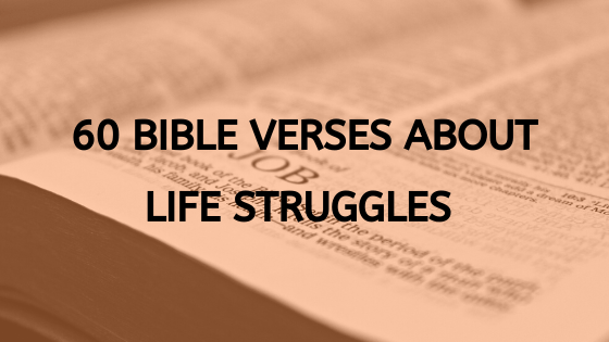 bible verses about life struggles