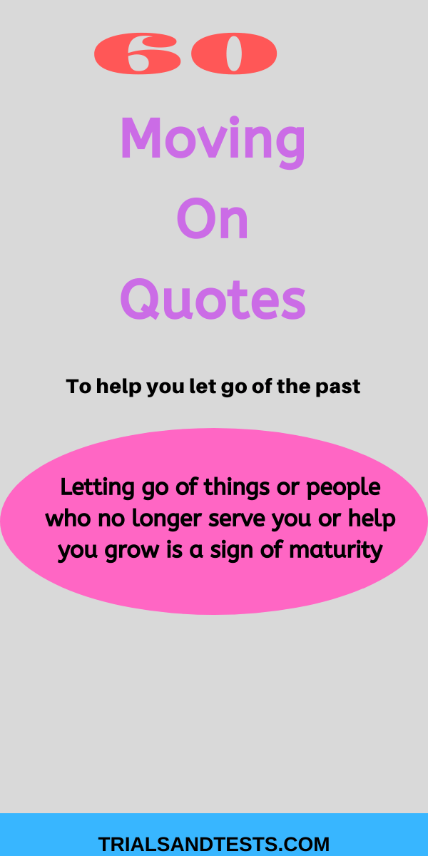 60 moving on quotes