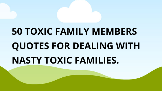 toxic family members quotes.