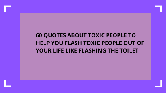 quotes-about-toxic-people