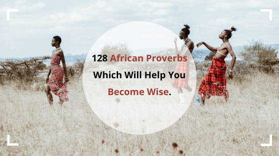 African proverbs & African sayings