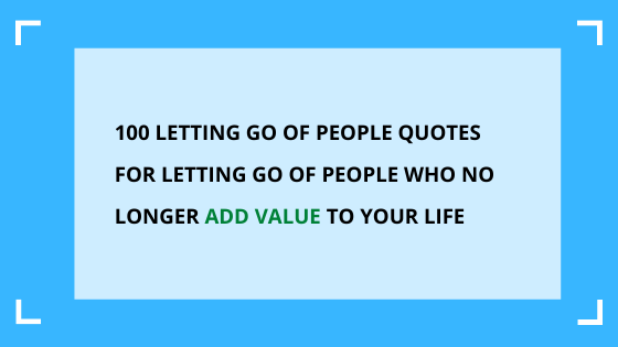 letting-go-of-people-quotes