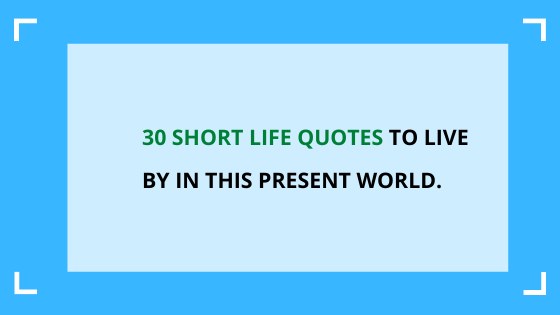 inspirational short life quotes