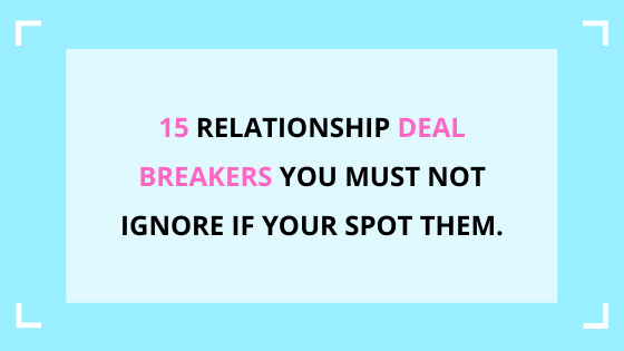 relationship-deal-breakers-not-to-ignore